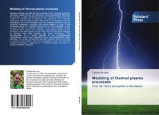 Bookcover of Modeling of thermal plasma processes