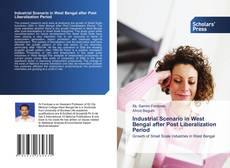 Bookcover of Industrial Scenario in West Bengal after Post Liberalization Period