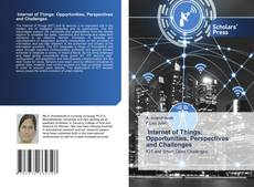 Bookcover of Internet of Things: Opportunities, Perspectives and Challenges