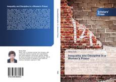 Bookcover of Inequality and Discipline in a Women's Prison