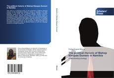 Bookcover of The political rhetoric of Bishop Kleopas Dumeni in Namibia
