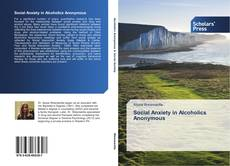 Bookcover of Social Anxiety in Alcoholics Anonymous