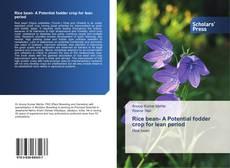 Rice bean- A Potential fodder crop for lean period的封面