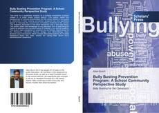 Обложка Bully Busting Prevention Program: A School Community Perspective Study