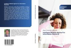 Bookcover of Intelligent Mobile Agents For Information Retrieval