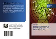 Rhetorical Dimensions of Radio Propaganda in Nazi Germany 1939-1945 kitap kapağı