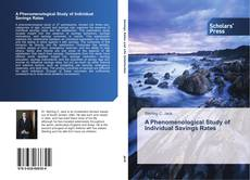 Bookcover of A Phenomenological Study of Individual Savings Rates