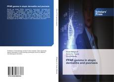 Bookcover of PPAR gamma in atopic dermatitis and psoriasis