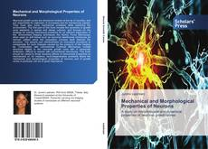 Bookcover of Mechanical and Morphological Properties of Neurons