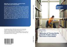 Bookcover of Attitudes of Young Adults towards Public Library Services in Karnataka