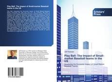 Portada del libro de Play Ball: The Impact of Small-market Baseball teams in the US