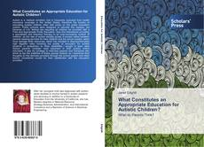 What Constitutes an Appropriate Education for Autistic Children? kitap kapağı