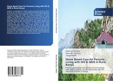 Couverture de Home Based Care for Persons Living with HIV & AIDS in Rural Kenya