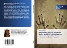 Borítókép a  Adolescent African American Males and Motivational Values - hoz