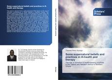 Обложка Some supernatural beliefs and practices in ill-health and therapy