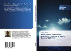 Bookcover of Weak States and Violent Conflicts- The Case of Sierra Leone, 1991-2002