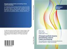 Bookcover of Charged particle beams processing versus Laser processing