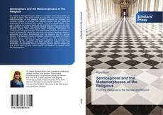 Bookcover of Semiosphere and the Metamorphoses of the Religious