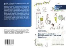 Bookcover of Seaside Tourism in the Mediterranean Sea: The Greek Experience