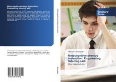 Bookcover of Metacognitive strategy instruction: Empowering listening skill