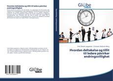Bookcover of Hvordan deltakelse og tillit til ledere påvirker endringsvillighet