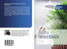 Bookcover of Progress on Antimicrobial Latex and its Applications