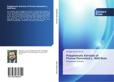 Bookcover of Polyphenolic Extracts of Prunus Domestica L. Wall Nuts