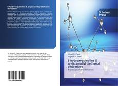 Portada del libro de 8-hydroxyquinoline & arylazanediyl diethanol derivatives