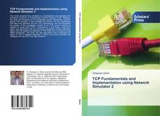 Bookcover of TCP Fundamentals and Implementation using Network Simulator 2