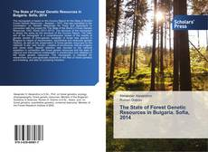 The State of Forest Genetic Resources in Bulgaria. Sofia, 2014 kitap kapağı