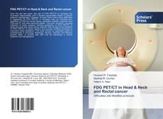 Portada del libro de FDG PET/CT in Head & Neck and Rectal cancer