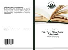 Couverture de Türk Yazı Dilinin Tarihi Dönemleri