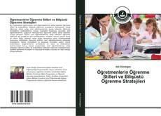 Öğretmenlerin Öğrenme Stilleri ve Bilişüstü Öğrenme Stratejileri kitap kapağı