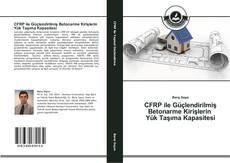 Bookcover of CFRP ile Güçlendirilmiş Betonarme Kirişlerin Yük Taşıma Kapasitesi