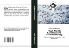 Couverture de Klasik Müzikte Kurumsallaşma ve Türkiye Örneği