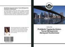 Bookcover of Prefabrik Yapılarda Kolon-Temel Birleşiminin Deneysel İncelenmesi
