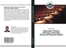 Capa do livro de Dogrudan Yabancı Sermaye Yatırımları Ekonomik Büyüme İlişkisi