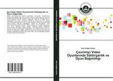 Bookcover of Çevrimiçi Video Oyunlarında Saldırganlık ve Oyun Bağımlılığı