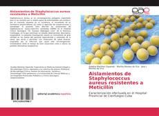 Portada del libro de Aislamientos de Staphylococcus aureus resistentes a Meticillín