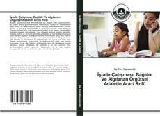 Bookcover of İş-Aile Çatışması, Bağlılık Ve Algılanan Örgütsel Adaletin Araci Rolü