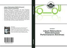 Buchcover von Lityum Bataryaların Elektrokimyasal Performansının Artırılması