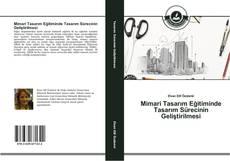 Bookcover of Mimari Tasarım Eğitiminde Tasarım Sürecinin Geliştirilmesi