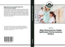 Bookcover of Bilgi Sistemlerinin Sağlık İşletmeleri Performansına Etkileri