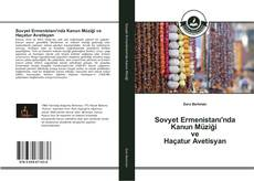 Bookcover of Sovyet Ermenistanı'nda Kanun Müziği ve Haçatur Avetisyan