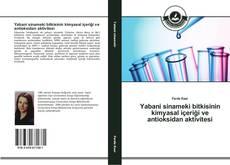 Bookcover of Yabani sinameki bitkisinin kimyasal içeriği ve antioksidan aktivitesi