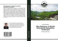 Bookcover of Akış Katsayısı ve Büyük Havzalarda Hesaplama Yöntemleri
