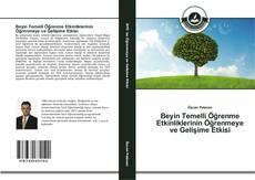 Beyin Temelli Öğrenme Etkinliklerinin Öğrenmeye ve Gelişime Etkisi kitap kapağı