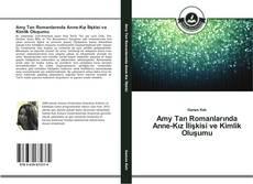 Couverture de Amy Tan Romanlarında Anne-Kız İlişkisi ve Kimlik Oluşumu
