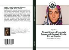 Siyasal Katılım Ekseninde Toplumsal Cinsiyet, Kimlik, Din ve Etnisite kitap kapağı