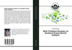 Akıllı Yerleşme Kurgusu ve Kentlerin Enerji Verimli Gelişimi kitap kapağı